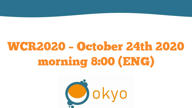WCR2020 – October 24th 2020 morning 8:00 (ENG)