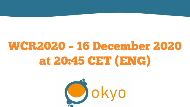 WCR2020 – 16 December 2020 at 20:45 CET (ENG)