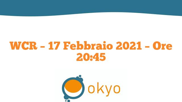 WCR – 17 Febbraio 2021 – Ore 20:45