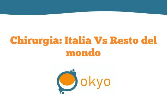 Chirurgia: Italia Vs Resto del mondo