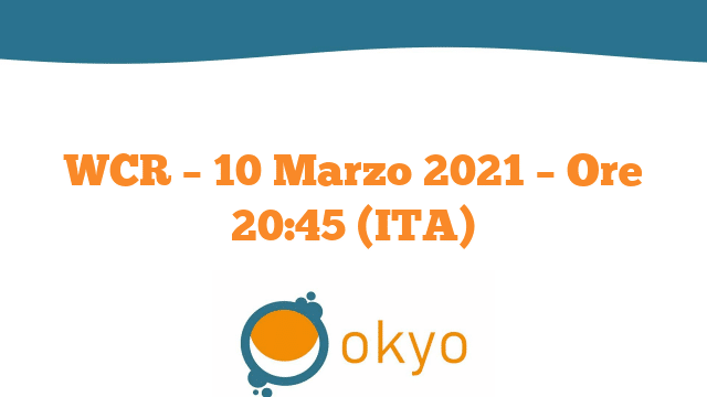 WCR – 10 Marzo 2021 – Ore 20:45 (ITA)